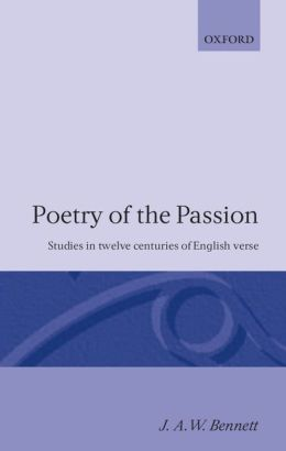 Poetry of the Passion: Studies in Twelve Centuries of English Verse