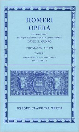 Homeri Opera: The Iliad, Books I-XII