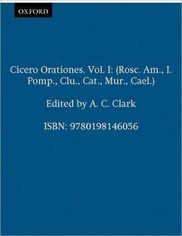 Orationes: Pro Sex. Roscio, de Imperio, Cn. Pompei, Pro Cluentio, in Catilinam, Pro Murena, Pro Caelio