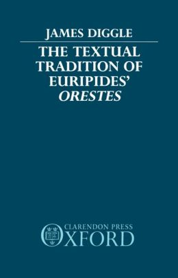 The Textual Tradition of Euripides' Orestes