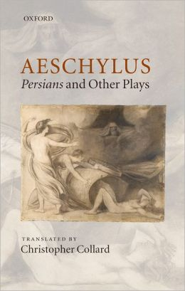Aeschylus: Persians and Other Plays