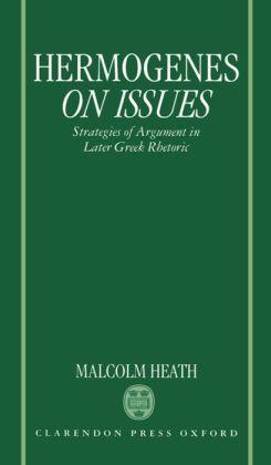 Hermogenes on Issues: Strategies of Argument in Later Greek Rhetoric