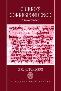 Cicero's Correspondence: A Literary Study