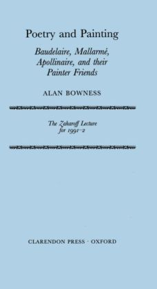 Poetry and Painting: Baudelaire, Mallarme, Apollinaire, and Their Painter Friends