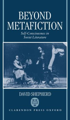 Beyond Metafiction: Self-Consciousness in Soviet Literature