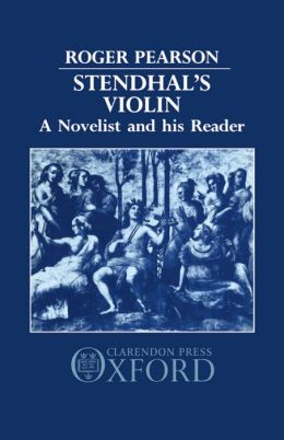 Stendhal's Violin: A Novelist and His Reader