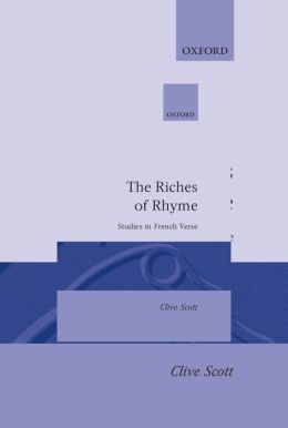 The Riches of Rhyme: Studies in French Verse