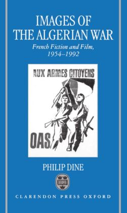 Images of the Algerian War: French Fiction and Film, 1954-1992