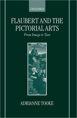 Flaubert and the Pictorial Arts: From Image to Text