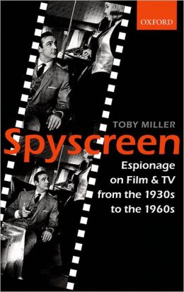 Spyscreen: Espionage on Film and TV from the 1930s to the 1960s