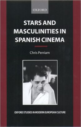 Stars and Masculinities in Spanish Cinema: From Banderas to Bardem