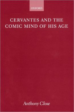 Cervantes and the Comic Mind of his Age