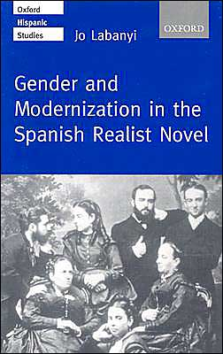 Gender and Modernization in the Spanish Realist Novel