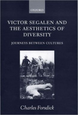 Victor Segalen and the Aesthetics of Diversity: Journeys Between Cultures