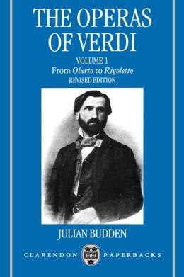 The Operas of Verdi: Volume 1: From Oberto to Rigoletto