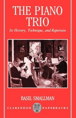 The Piano Trio; Its History, Technique, and Repertoire