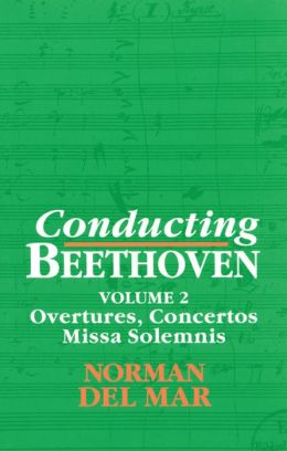 Conducting Beethoven: Overtures, Concertos, Missa Solemnis