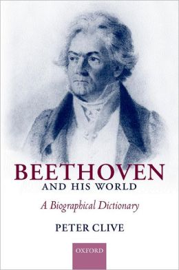 Beethoven and His World: A Biographical Dictionary