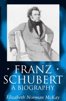 Franz Schubert: A Biography
