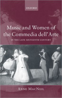 Music and the Commedia Dell'Arte in the Late Sixteenth Century