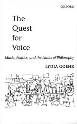 The Quest for Voice: On Music, Politics, and the Limits of Philosophy - The 1997 Ernest Bloch Lectures