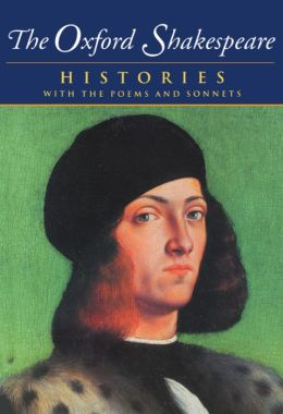 The Oxford Shakespeare: Histories