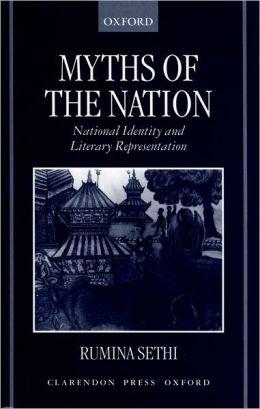 Myths of the Nation: National Identity and Literary Representations
