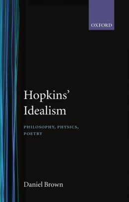 Hopkins' Idealism: Philosophy, Physics, Poetry