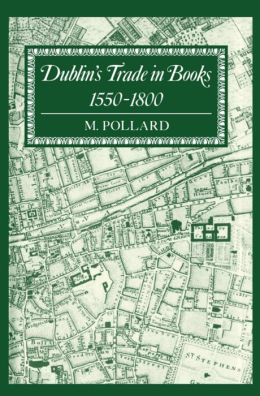 Dublin's Trade in Books, 1550-1800: Lyell Lectures, 1986-1987