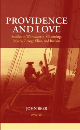 Providence and Love: Studies in Wordsworth, Channing, Myers, George Eliot, and Ruskin