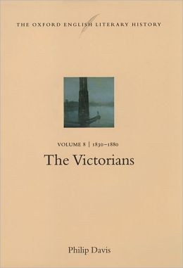 The Oxford English Literary History: The Victorians 1830-1880 (Oxford English Literary History Series)