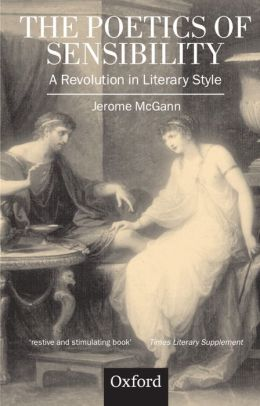 The Poetics of Sensibility: A Revolution in Literary Style