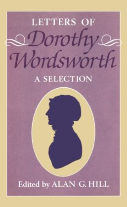 Letters of Dorothy Wordsworth: A Selection