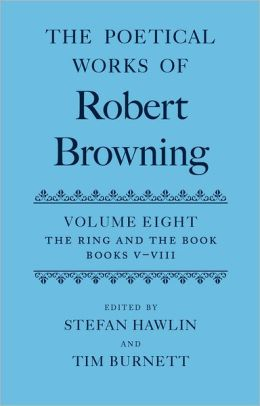The Poetical Works of Robert Browning - The Ring and the Book