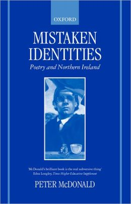 Mistaken Identities : Poetry and Northern Ireland