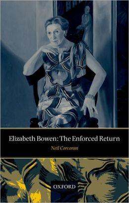 Elizabeth Bowen: The Enforced Return