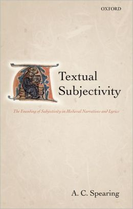 Textual Subjectivity: The Encoding of Subjectivity in Medieval Narratives and Lyrics