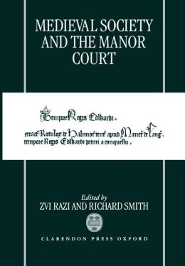 Medieval Society and the Manor Court