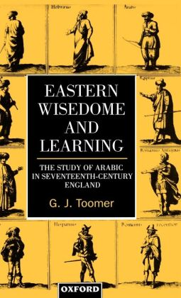 Eastern Wisedome and Learning: The Study of Arabic in Seventeenth-Century England