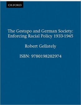Gestapo and German Society: Enforcing Racial Policy, 1933-1945
