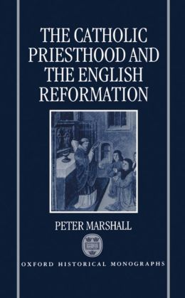 The Catholic Priesthood and the English Reformation
