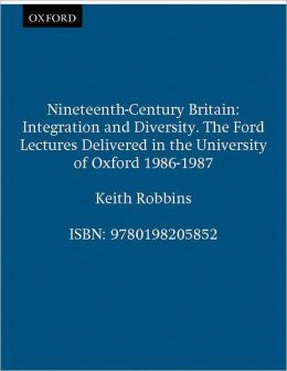 Nineteenth-Century Britain: Integration and Diversity