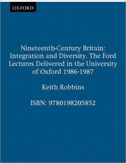 Nineteenth-Century Britain: Integration and Diversity