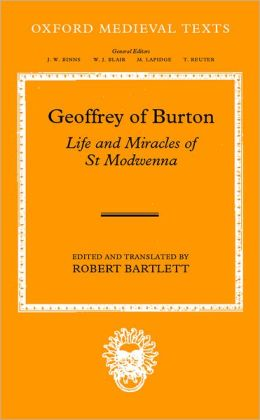 Geoffrey of Burton: Life and Miracles of St. Modwenna