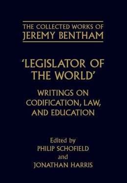Legislator of the World: Writings on Codification, Law, and Education