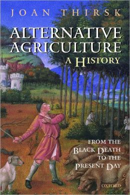 Alternative Agriculture: A History - From the Black Death to the Present Day