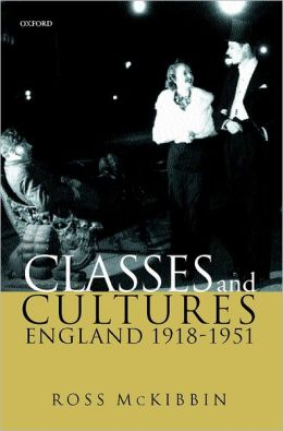Classes and Cultures: England, 1918-1951
