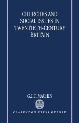 Churches and Social Issues in Twentieth-Century Britain