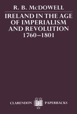 Ireland in the Age of Imperialism and Revolution, 1760-1801