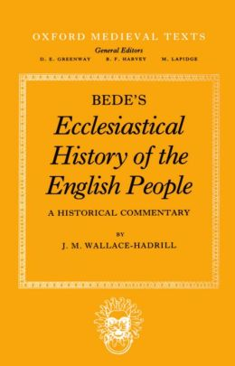 Bede's Ecclesiastical History of the English People: A Historical Commentary